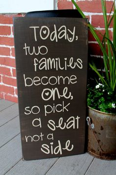 """11"""" x 23"""" Wooden Wedding Sign - Today two families become one, so pick a seat not a side - No Seating Plan Sign"""