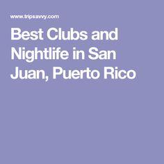 Best Clubs and Nightlife in San Juan, Puerto Rico