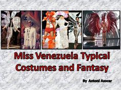Miss Venezuela Typical Costumes and Fantasy by Antoni Azocar