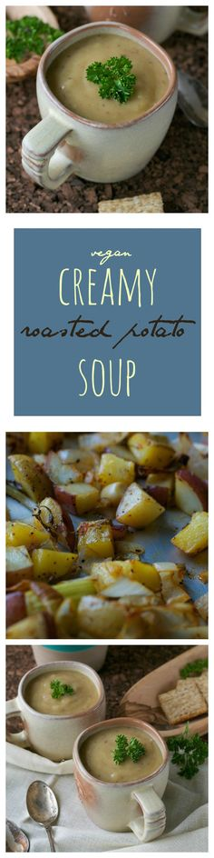 Comforting Creamy Vegan Roasted Potato Soup.