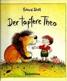 Der tapfere Theo: Oder wie man seine Angst besiegt: Amazon.de: Erhard Dietl: Bücher