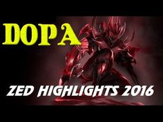 Zed Highlights 2016 - Best Zed Plays Season 6 ( League of Legends - Dopa )