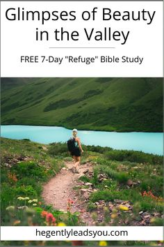 """Find biblical encouragement for those who are laboring through a spiritual valley. Download the FREE, 7-day """"Refuge"""" Bible study."""