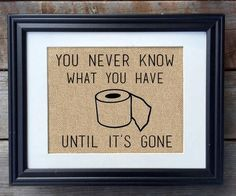 You Never Know What You Have Until It's Gone Burlap Print   Bathroom Decor   Funny Bathroom Print   Rustic Home Decor