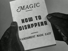 Magic : How to disappear : Vanishment made easy