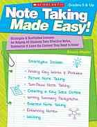 Note-taking made easy : strategies & scaffolded lessons for helping all students take effective notes, summarize, and learn the content they need to know