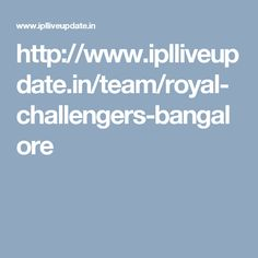 http://www.iplliveupdate.in/team/royal-challengers-bangalore