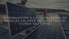 Introducción a la instalación de paneles solares fotovoltaicos