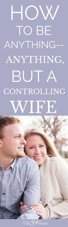 """Sometimes our overly """"helpful"""" ideas can come across as being controlling to our husband. What we do to ensure we are being anything but controlling? via /Club31Women/"""