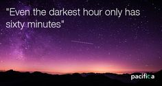 Even the darkest hour only has sixty minutes