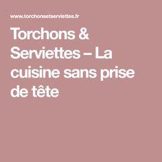Torchons & Serviettes – La cuisine sans prise de tête