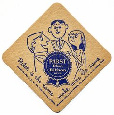 Pabst Blue Ribbon Beer. Pabst Brewing Co., Milwaukee, Wisc.