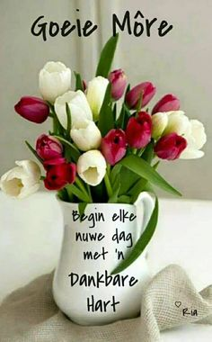 Discover recipes, home ideas, style inspiration and other ideas to try. Good Morning Messages, Good Morning Wishes, Morning Images, Good Day Quotes, Good Morning Quotes, Good Morning Inspiration, Goeie Nag, Goeie More, Afrikaans Quotes