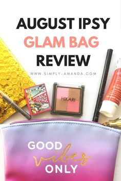 Check out my August Ipsy Glam Bag review this month! Find out what I got and my thoughts on each product!
