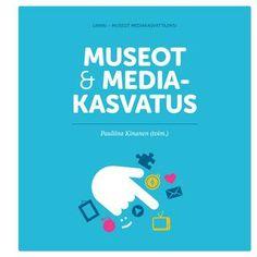 Museot ja mediakasvatus -- Suomen museoliitto Internet, Teacher, Professor, Teachers