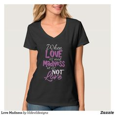 Love Madness T-Shirt Welder Shirts, Gold T Shirts, Hat Shop, Shirt Sale, Matching Family Outfits, Love T Shirt, Breast Cancer, V Neck T Shirt, Colorful Shirts