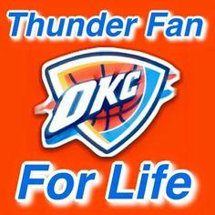 I am a THUNDERS FAN FOR LIFE. Via: Thunder nation