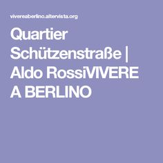 Quartier Schützenstraße   Aldo RossiVIVERE A BERLINO