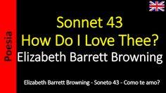 Poesía (ES) - Poetry (EN) - Poesia (PT) - Poésie (FR): Elizabeth Barrett Browning - Sonnet 43 - How Do I ...