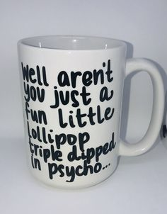 Well aren't you just a fun little lollipop triple dipped in psycho?- Funny Coffee Mugs Well aren't you just a fun little lollipop triple dipped in psycho?- Funny Coffee Mugs Coffee Mug Quotes, Unique Coffee Mugs, Funny Coffee Mugs, Coffee Humor, Funny Mugs, Coffee Drinks, Coffee Coffee, Beer Quotes, Funny Coffee Sayings