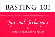 Elizabeth and Elizabeth from Simple Simon and Company joined us last year with their Sweet Little Capelet, and today they're back with a tutorial about basting. Basting helps you create a professional-looking final result with your sewing, in everything from clothing to quilting and more. It's an important skill!...