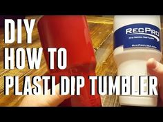 DIY - How To Plasti Dip Your Yeti, Rec Pro, Ozark Trail Cup - YouTube