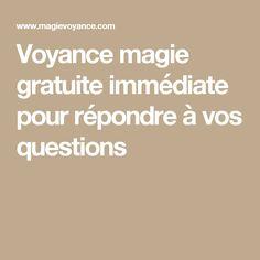 Voyance magie gratuite immédiate pour répondre à vos questions