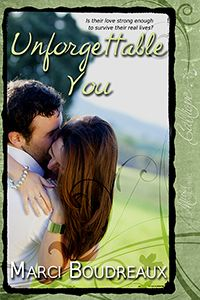 Unforgettable You by Marci Boudreaux Available November 23, 2012