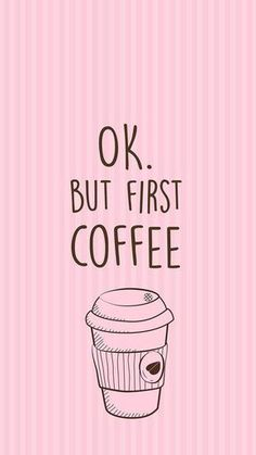 Ok but first coffee wallpaper quotes, 2017 wallpaper iphone wallpapers, cute wallpapers, wallpaper Coffee Wallpaper Iphone, Handy Wallpaper, Wallpaper For Your Phone, Pink Wallpaper, Screen Wallpaper, Mobile Wallpaper, Coffee Wallpapers, Starbucks Wallpaper, Eyes Wallpaper