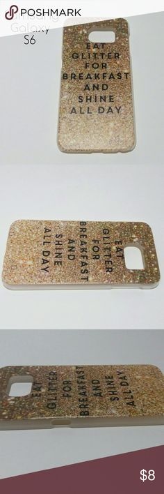 "SG S6 Gold Glitter Pattern Case New Samsung galaxy S6 slim fitted silicone phone case with a gold glitter ombre pattern with the quote  ""Eat glitter for breakfast and shine all day""  *No trades* Accessories Phone Cases"