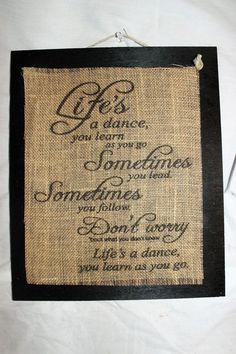 Handmade Burlap Country Wedding Wood Sign Life's a dance Sometimes Lead  Follow…