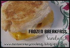 MOMS CRAZY COOKING: Frozen Breakfast Sandwich