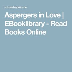 Aspergers in Love | EBooklibrary - Read Books Online