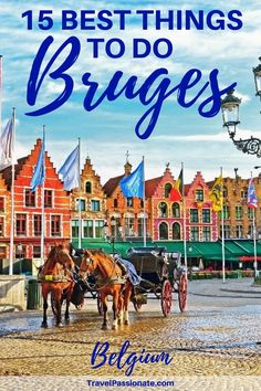 Things to do in Bruges, Belgium. A detailed itinerary on how to spend a weekend in Bruges.