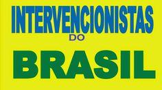 Os Intervencionistas do Brasil veja aqui na TV Ban Brasil AÇÃO Noticia: ...