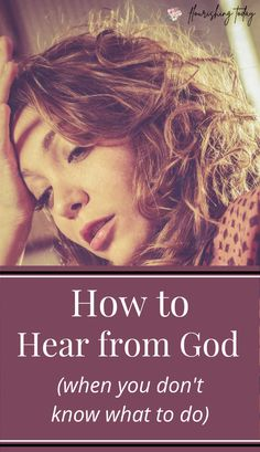 Are you in a hard situation and you don't know what to do? We want to hear God's voice and get guidance, but often times we don't know where to start. Here are some tips on how to hear from God when you don't know what to do. #bible #God #