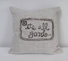 Pillow Cover  Cushion Cover  It's All Good by SweetnatureDesigns, $22.00