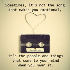Sometimes, it's not the song that makes you emotional, it's the people and things that come to your mind when you hear it. Music Is Life, My Music, Thomas Wolfe, I Think Of You, Music Lyrics, Make You Smile, True Stories, It Hurts, Mindfulness