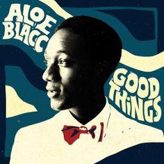 """Aloe Blacc """"Good Things"""""""