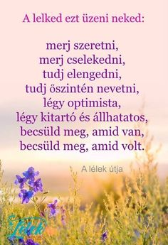 A LELKED üzenete Picture Quotes, Spirituality, Healing, Inspirational Quotes, Thoughts, Motivation, Sayings, Life, Hug