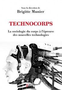 Parution de « Technocorps, la sociologie du corps à l'épreuve des nouvelles technologies », sous la direction de Brigitte Munier-Temime