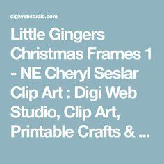 Little Gingers Christmas Frames 1 - NE Cheryl Seslar Clip Art : Digi Web Studio, Clip Art, Printable Crafts & Digital Scrapbooking!