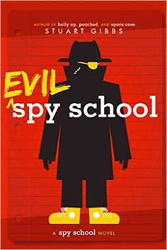 Evil Spy School: Stuart Gibbs: 9781442494909: Amazon.com: Books