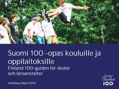 Suomi 100 -juhlavuoden opas kouluille ja oppilaitoksille Finnish Independence Day, 100 Years Celebration, Finnish Words, Speech Therapy, School Projects, Teaching Resources, The 100, Classroom, Teacher