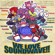 We ❤️ Soundwave ^-^!!!