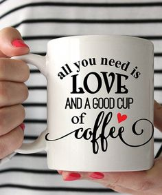 Another great find on #zulily! 'All You Need Is Love and a Good Cup of Coffee' Mug #zulilyfinds