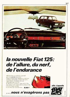 Fiat 125 Octobre 1967 Car Advertising, Fiat, Vintage, Shopping, Safe Room, Sound Proofing, Engine, Self Confidence, Threading