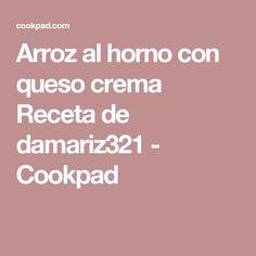 Arroz al horno con queso crema Receta de damariz321 - Cookpad