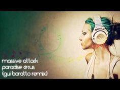 Massive Attack - Paradise Circus (Gui Boratto rmx)