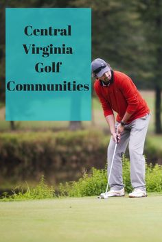 Golf lovers just love Central Virginia Golf communities. Check out some of the homes for sale here!